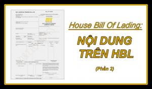 HOUSE BILL OF LADING: NỘI DUNG THỂ HIỆN TRÊN HBL (Phần 2)