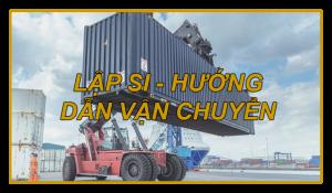Lập si/ SHIPPING INSTRUCTION/ Hướng dẫn vận chuyển hàng lẻ (LCL) đúng cách