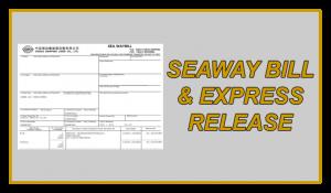 SEAWAY BILL & EXPRESS RELEASE