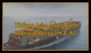 Thông báo hàng đến- Arrival Notice (A/N)